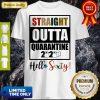 Straight Outta Quarantine 2020 Hello Sixty White Shirt