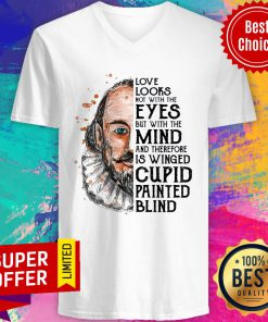 Book Love Looks Not With The Eyes But With The Mind And Therefore Is Winged Cupid Painted Blind V-neck