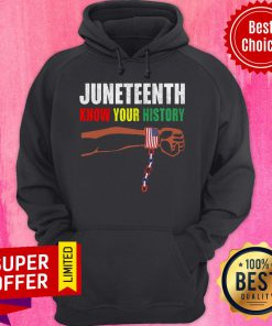 Official Juneteenth Know Your History American Flag Independence Day Hoodie