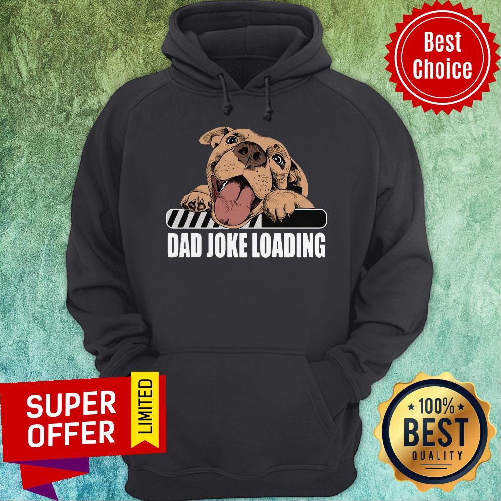 Official Pit Bulls Dad Joke Loading Hoodie