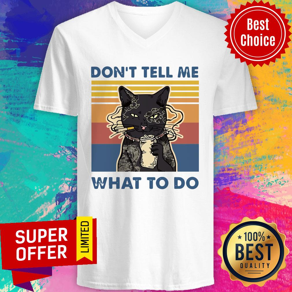 Premium Cat Don't Tell Me What To Do Vintage V-neck