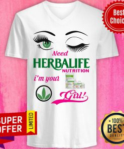 Funny Eyes Need Herbalife Nutrition I'm Your Girl V-neck