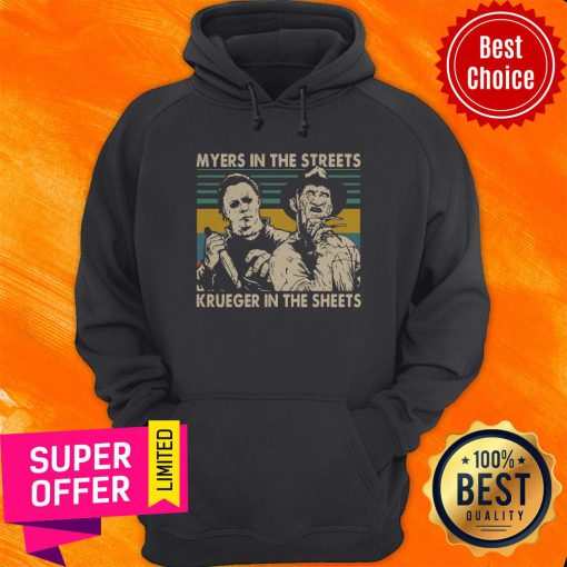 Nice Myers In The Streets Krueger In The Sheets Vintage Hoodie