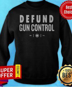 Awesome Defund Gun Control Sweatshirt
