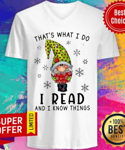 Awesome That's What I Do I Read And I Know Things V-neck