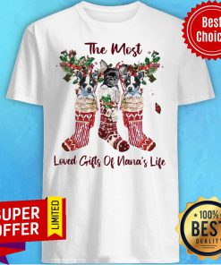 Top The Most Loved Gifts Of Nana's Life Christmas Shirt