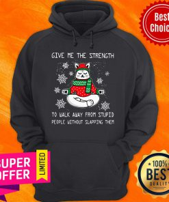Santa Claus Cat Give Me The Strength To Walk Away From Stupid People Without Slapping Them Hoodie