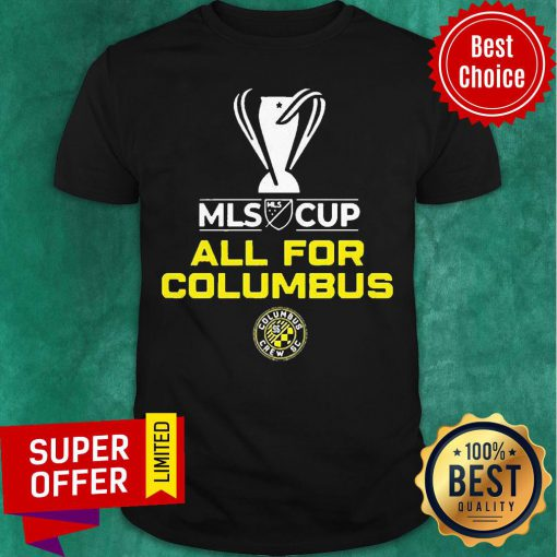 Top All For Columbus Crew MLS Cup Champion 2020 Shirt