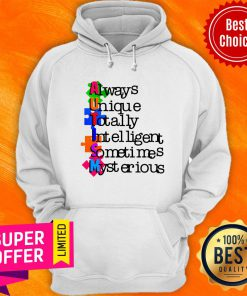 Awesome AUTISM Always Unique Totally Intelligent Sometimes My Stetious Hoodie