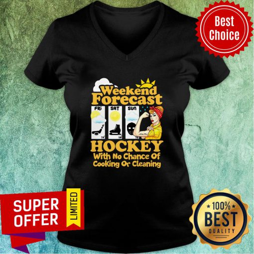 Awesome Weekend Forecast Hockey With No Chance Of Cooking Or Cleaning V-neck