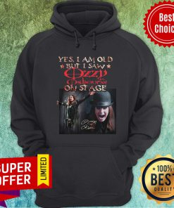 Funny Yes I Am Old But I Saw Ozzy Osbourne On Stage Hoodie