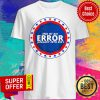 Top End Of An Error January 20th 2021 Shirt