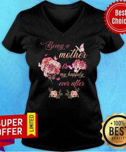 Being A Mother Butterfly Is Flower My Happily Ever After V-neck
