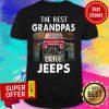 Nice The Best Grandpas Drive Jeeps Shirt