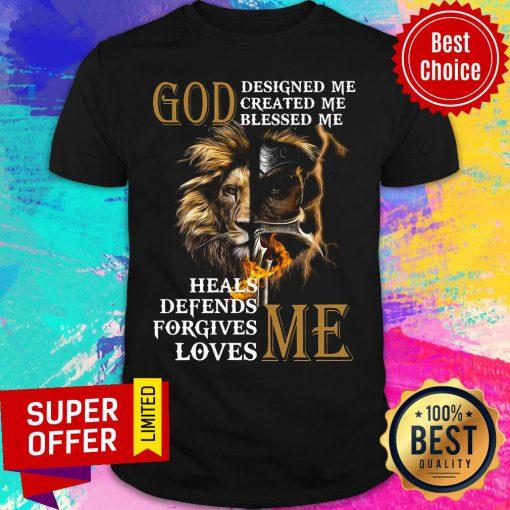 Lion God Heals Defends Forgives Loves Me Shirt