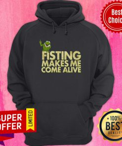 Fisting Makes Me Come Alive Kermit The Frog Hoodie