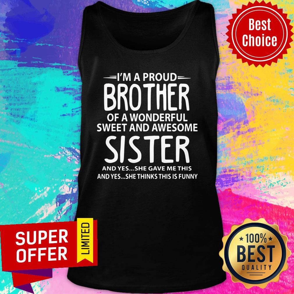 I'm A Proud Brother Of A Wonderful Sweet And Awesome Sister Tank Top