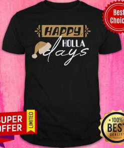 Official Happy Holla Days Christmas Shirt